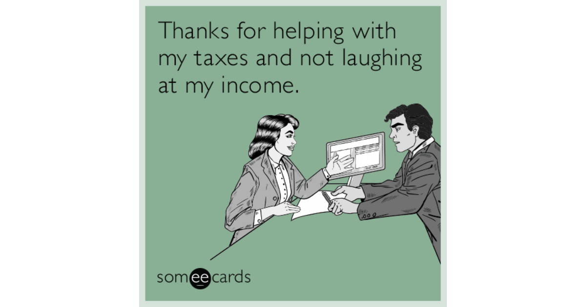 Privacy Policy >> Thanks for helping with my taxes and not laughing at my income. | Tax Day Ecard