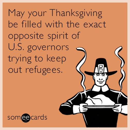 //cdn.someecards.com/someecards/filestorage/thanksgiving-governors-refugees-funny-ecard-rYg.png