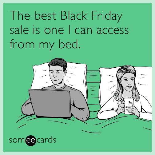 The best Black Friday sale is one I can access from my bed.
