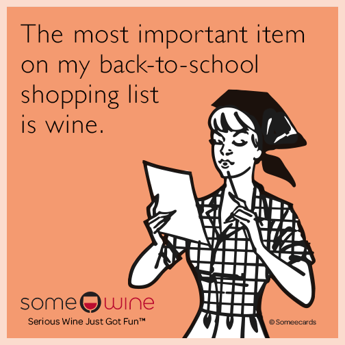 The most important item on my back-to-school shopping list is wine.