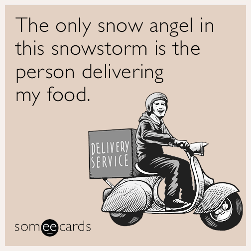 The only snow angel in this snowstorm is the person delivering my food.