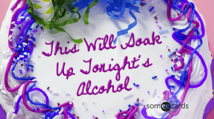 Cake Card: This will soak up tonight's alcohol.