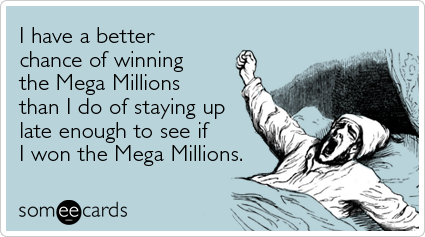 Funny Someecards : Tired friday mega millions lottery funny ecard confession ecard