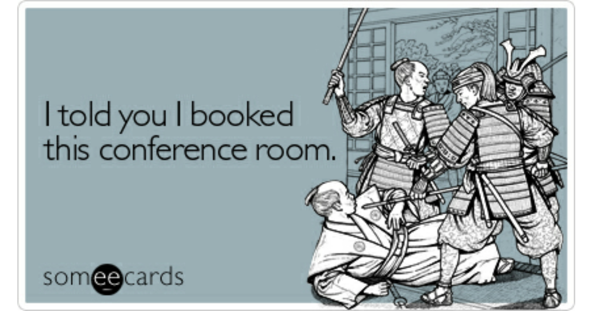 I told you I booked this conference room | Workplace Ecard
