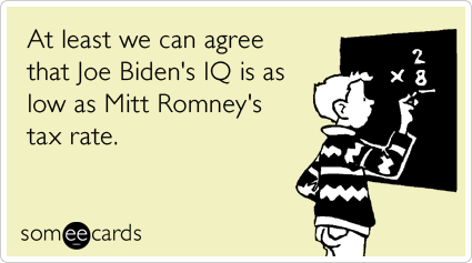 At least we can agree that Joe Biden's IQ is as low as Mitt Romney's tax rate.
