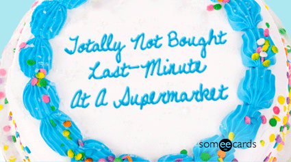 Cake Card: Totally Not Bought Last-Minute At A Supermarket.