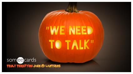 Truly Terrifying Jack O' Lantern:  We Need To Talk.