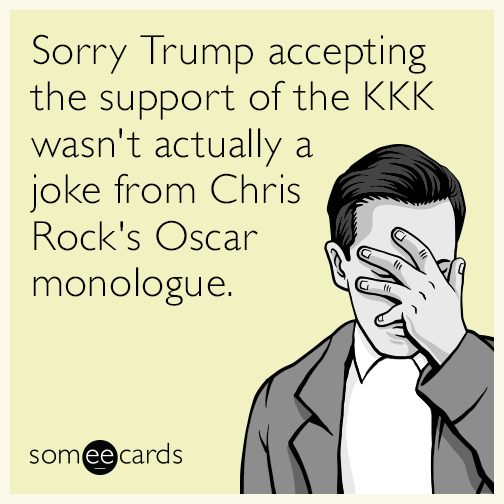 Sorry Trump accepting the support of the KKK wasn't actually a joke from Chris Rock's Oscar monologue.