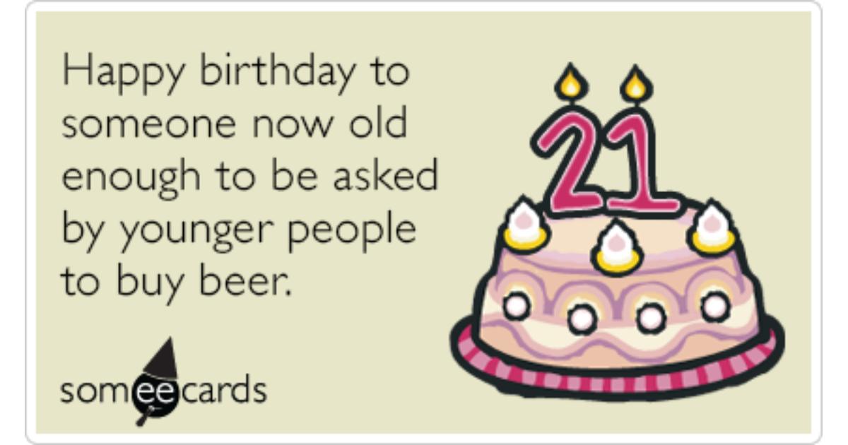 Twenty First Alcohol Beer Birthday Funny Ecard