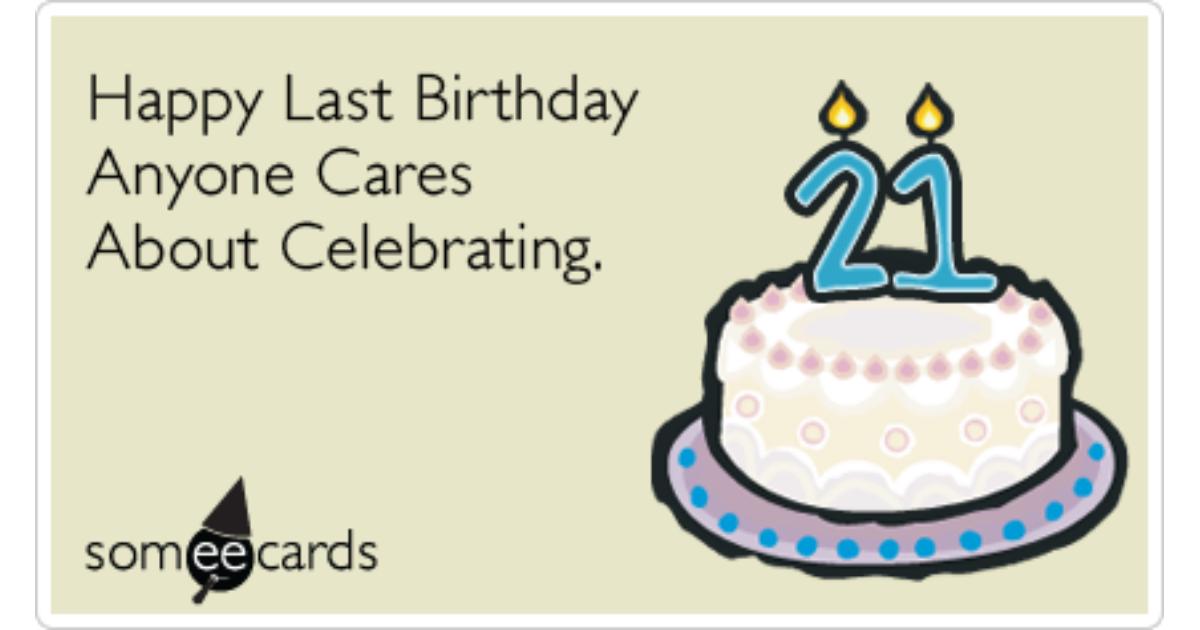 Twenty First Birthday Legal Drinking Care Funny Ecard – Drinking Birthday Cards