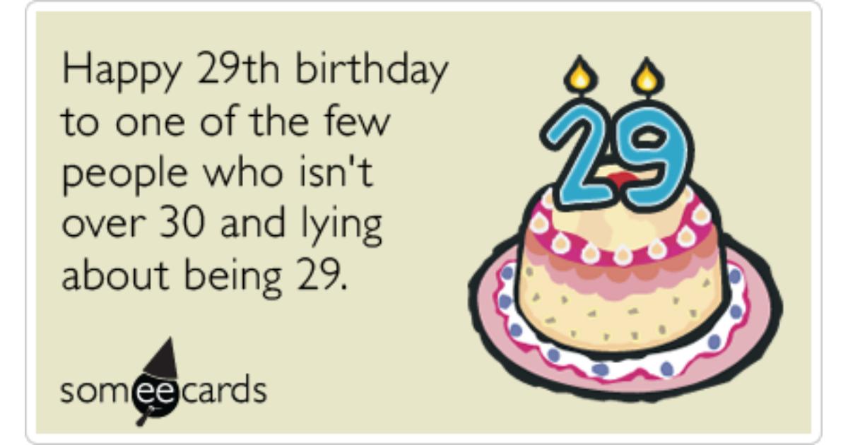 Twenty Ninth Lying Thirty Women Birthday Funny Ecard