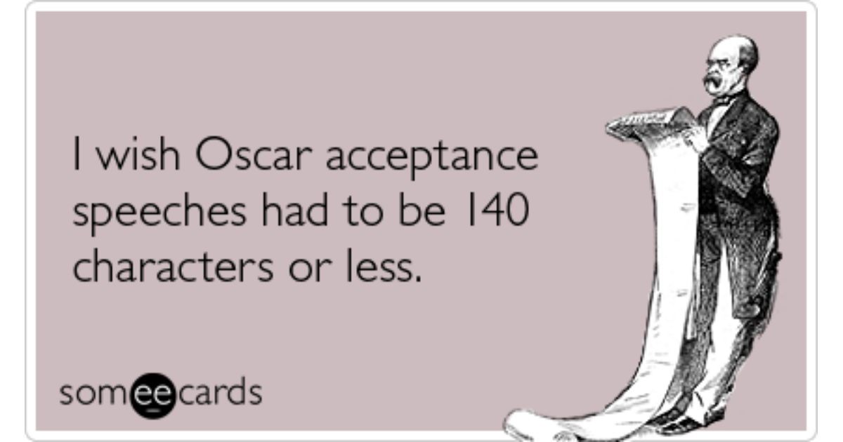 Funny Someecards : Twitter oscar academy awards speech funny ecard movies ecard