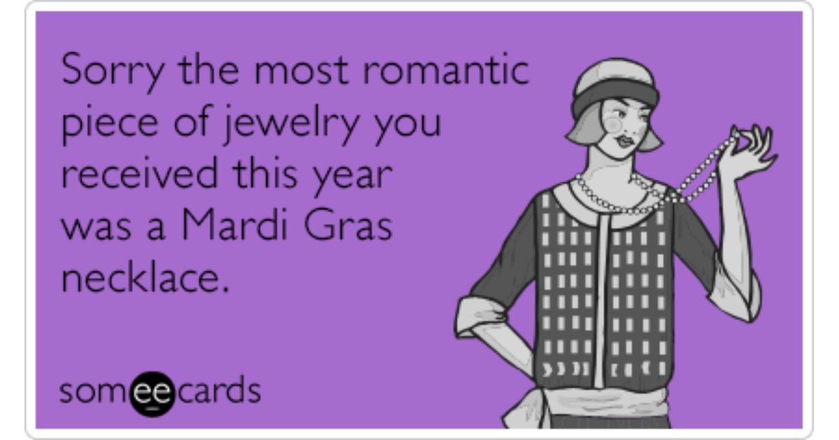 Funny Mardi Gras Memes Ecards Someecards