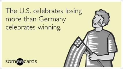 The U.S. celebrates losing more than Germany celebrates winning.