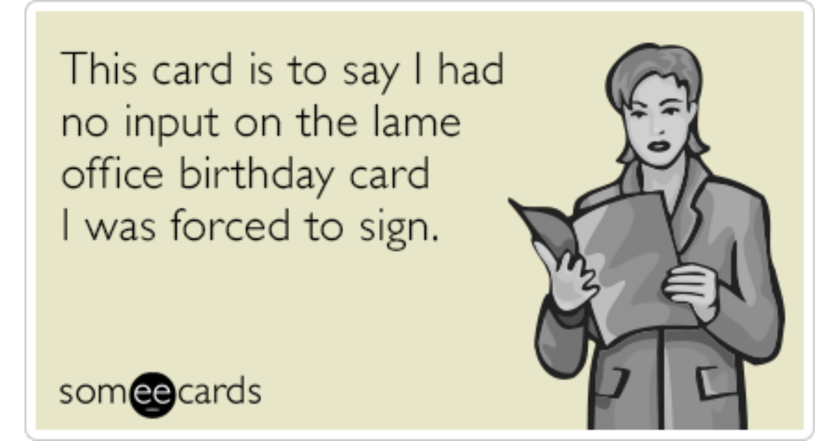 Office Lame Card Qualifier Funny Ecard – Birthday Some E Cards