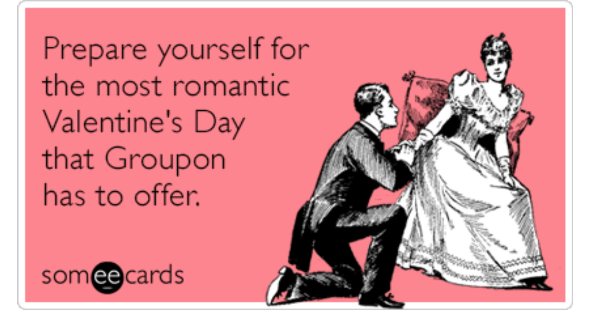 Groupon Date Valentines Day Love Funny Ecard | Valentine\'s Day Ecard
