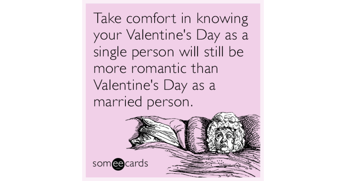 Take Comfort In Knowing Your Valentines Day As A Single Person – Single Valentines Cards