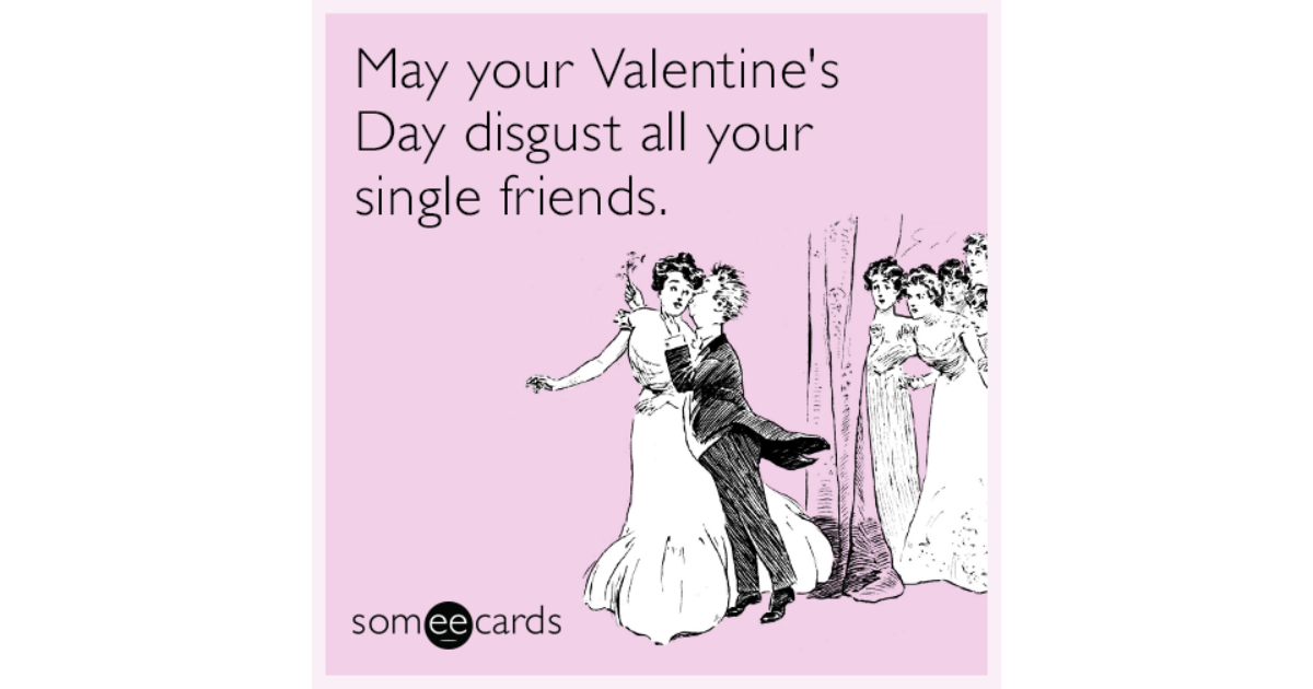May Your Valentine S Day Disgust All Your Single Friends