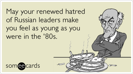 May Your Renewed Hatred Of Russian Leaders Make You Feel As Young Were In Random Card