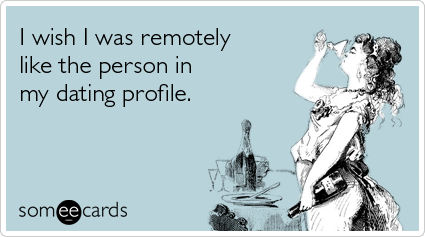 Someecards dating profile