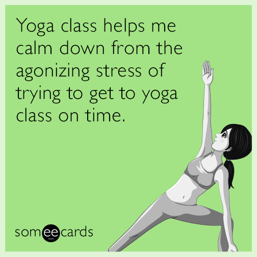 Yoga Class Helps Me Calm Down From The Agonizing Stress Of Trying To Get