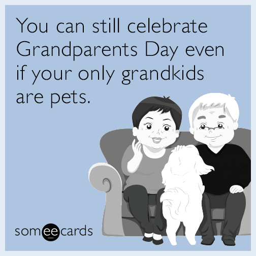 You can still celebrate Grandparents Day even if your only grandkids are pets.