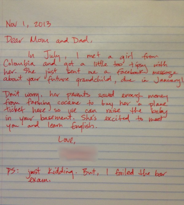The perfect letter to send to your parents letting them know that you failed the bar exam.