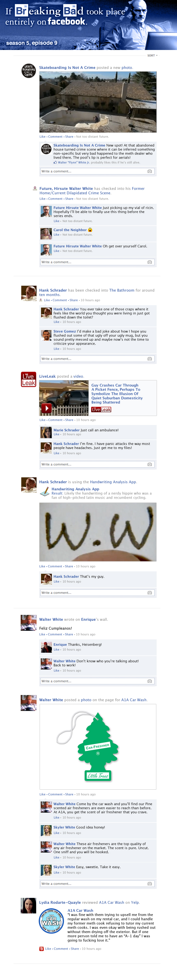 If Breaking Bad took place entirely on Facebook - Season 5, Episode 9.