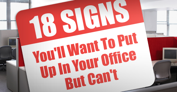 office warning signs youll want to put up funny someecards workplace