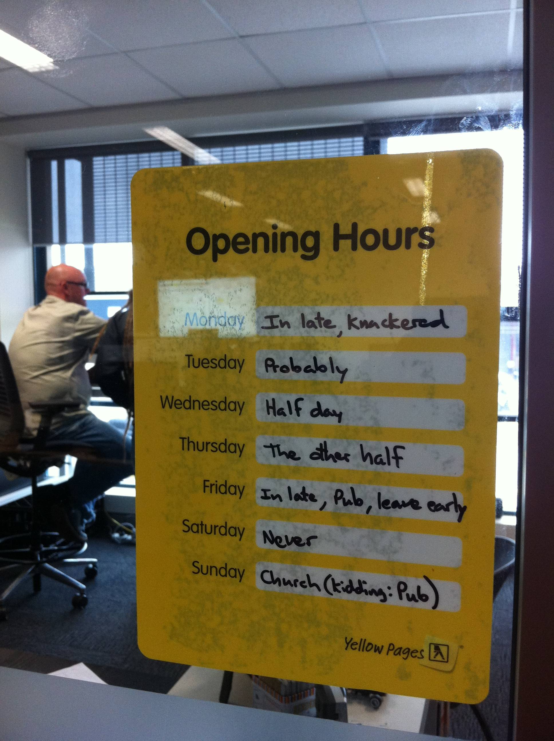 Business hours you wish you had.