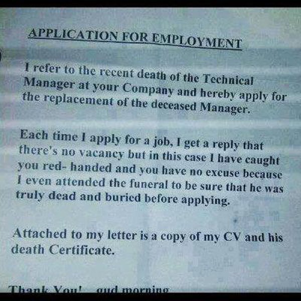 A foolproof way to apply for a job if they happen to be hiring insane people.
