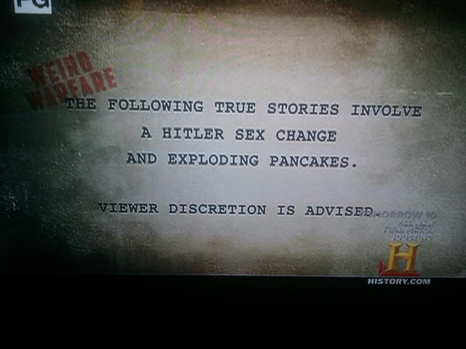 A sure sign the History Channel has officially run out of history.