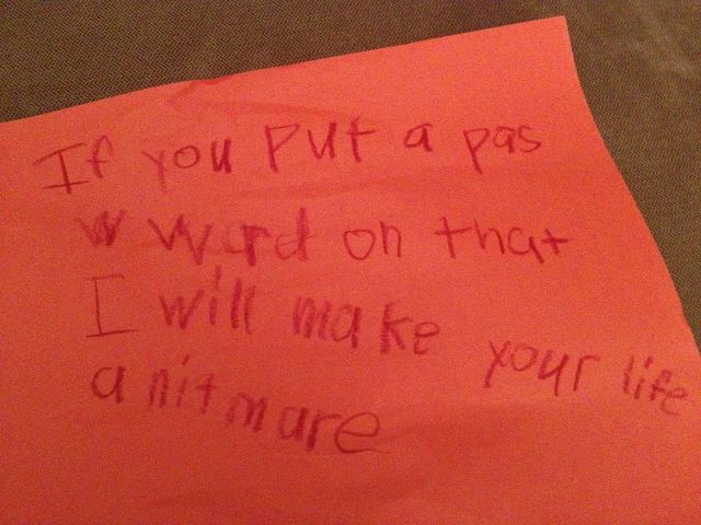 The most threatening note about internet access ever left by a 7-year-old child.