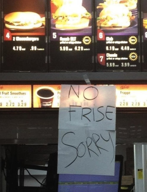 Fast food restaurant in dire need of potatoes, spell-check.