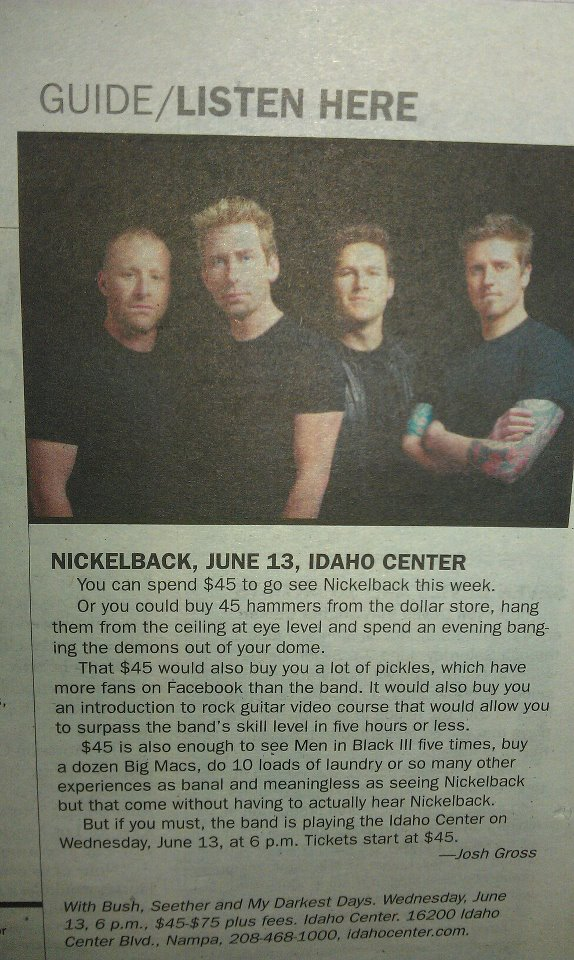 Newspaper artfully describes upcoming Nickelback concert and hilarious alternatives to it.