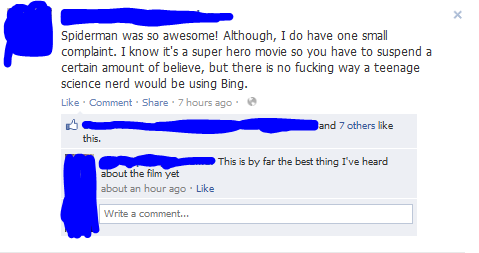 A Facebook user pinpoints the least believable detail in the new Spider-Man movie.