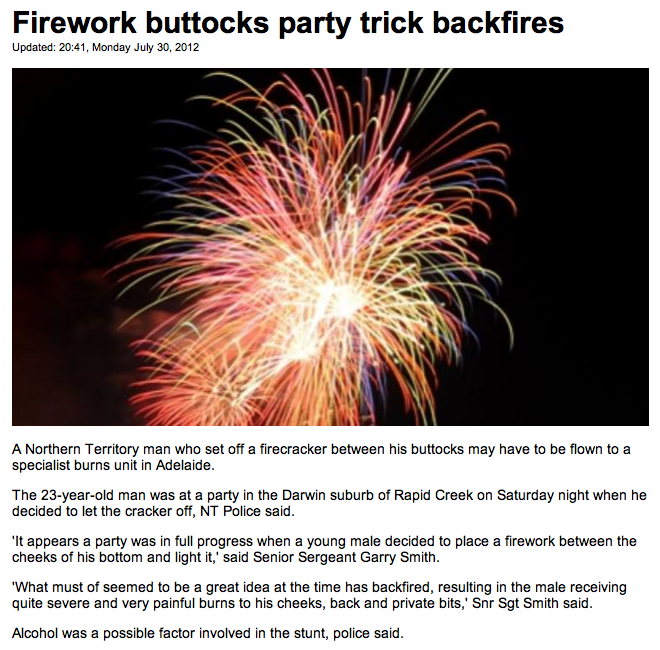 Man's attempt to set off fireworks in his own ass turns out to be a bad idea.