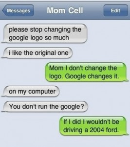 What a texting conversation looks like when your mom thinks you run the internet.