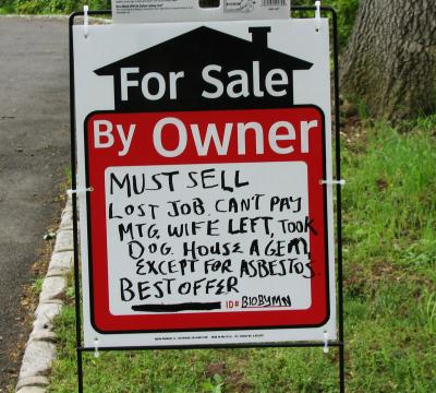 """""""House For Sale"""" sign more depressing than most suicide notes."""
