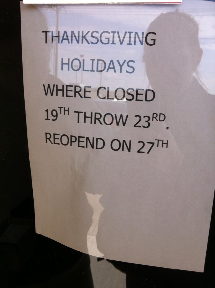 Thanksgiving holiday store sign will make you grateful for your basic spelling and grammar skills.