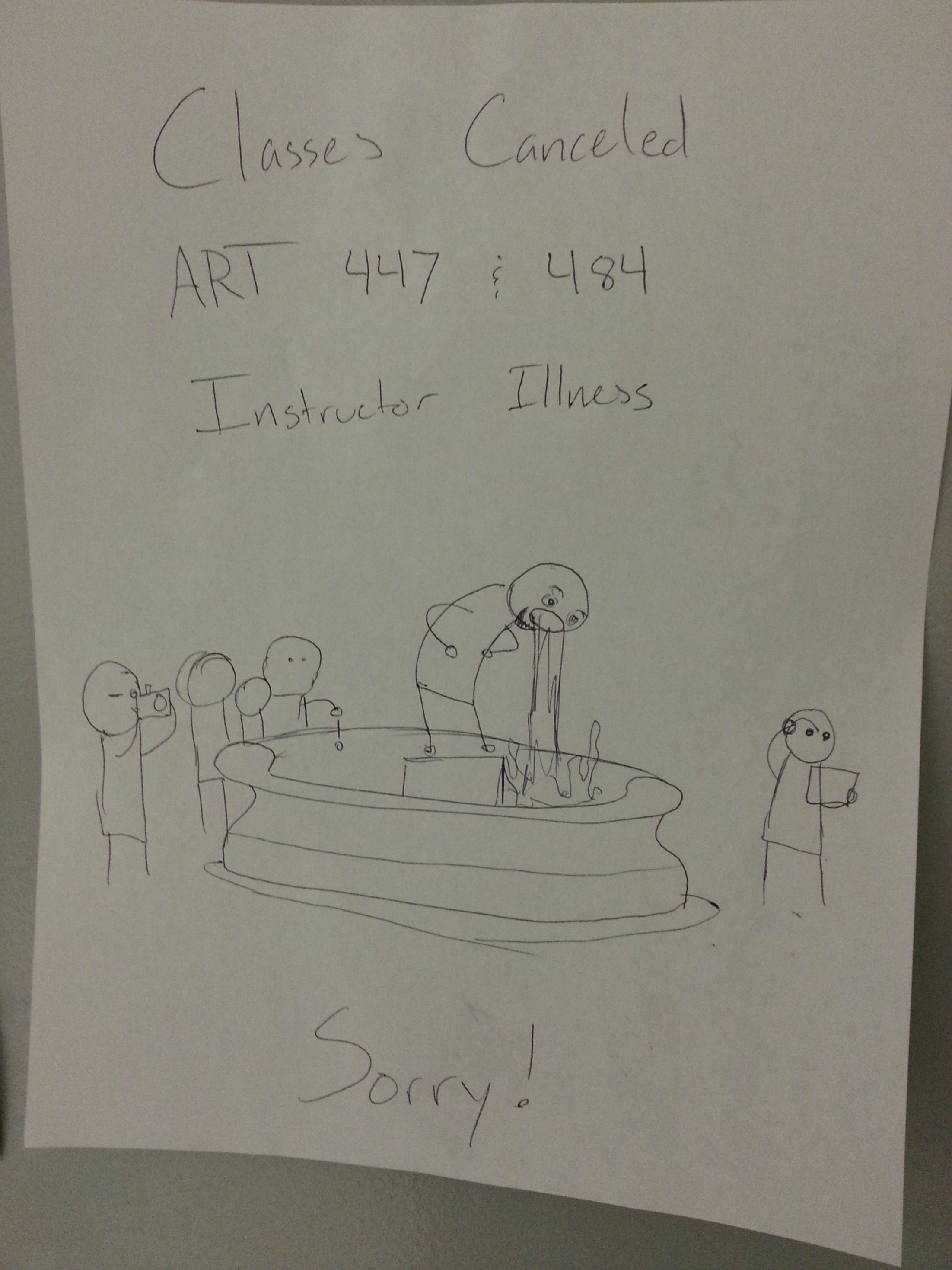 How to let your students know art class is cancelled due to violent vomiting.