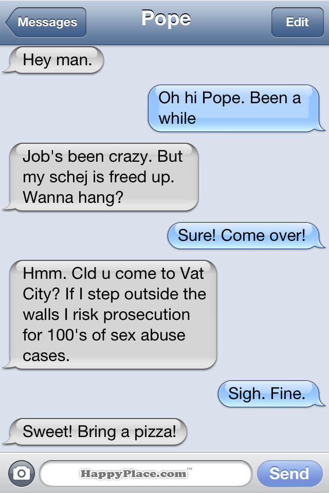 What Pope Benedict is probably texting right now.