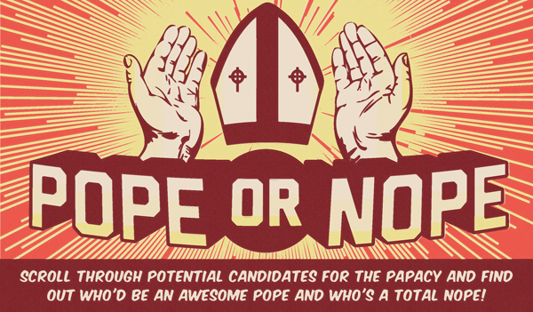 Play Pope or Nope: The game that rates the papal candidates, from potential Pope! to total Nope!