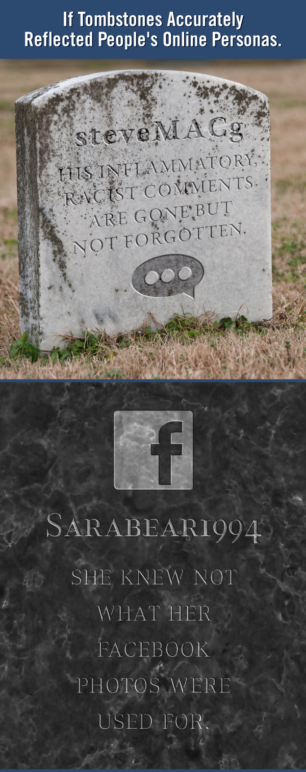 If tombstones accurately reflected people's online personas.