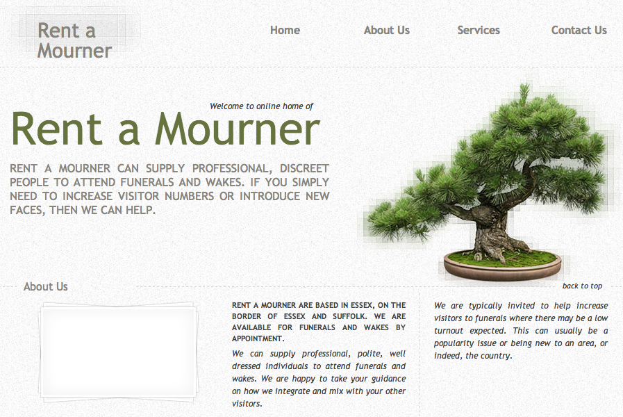 You can hire mourners to pretend to cry at your funeral.