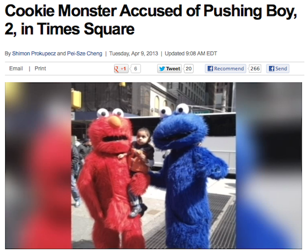 Cookie monster arrested in Times Square for shoving little kid in non-cookie-related assault.