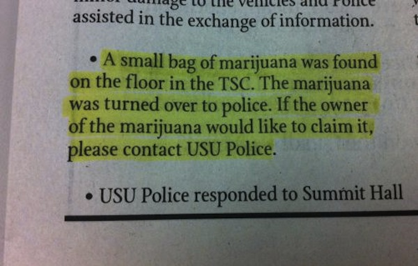 Campus police hoping someone will come foward to claim lost bag of pot.