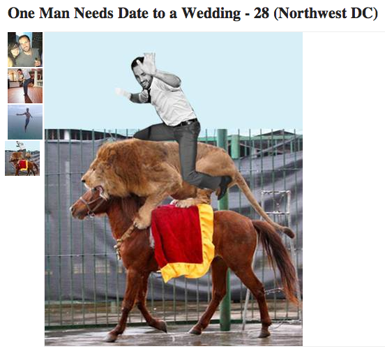 Guy seeks last-minute wedding date on Craigslist, posts pic of himself riding a lion riding a horse.