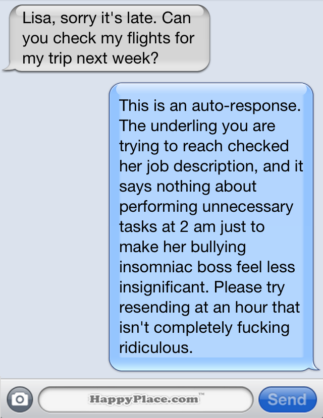 15 brutally honest text message auto-replies that would significantly improve your life.