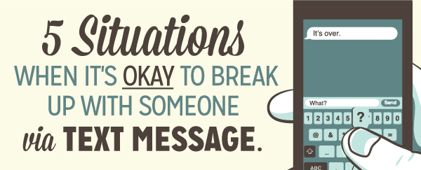 5 situations when it's perfectly okay to break up with someone via text message.